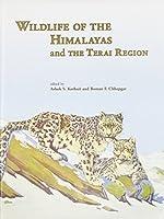 Wildlife of the Himalayas and the Terai Region (Bombay Natural History Society)