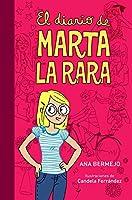 El diario de Marta la rara / Weird Marta's Diary