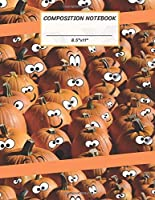 "Composition Notebook: Halloween Happy Pumpkin,Wide Ruled paper Notebook,Notes Taking,Basic Lines Journal,8.5""x11"",100 Pages,For Boys,Girls,Kids,Teens,Home,Primary,Elementary,School,College,to Write in Ideas."