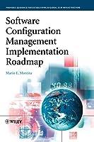 Software Configuration Management Implementation Roadmap