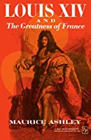 Louis Xiv And The Greatness Of France (Teach Yourself History)