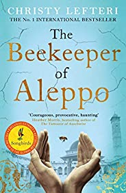 The Beekeeper of Aleppo: The Sunday Times Bestseller and Richard & Judy Book Club