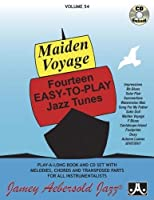 Maiden Voyage: Fourteen Easy-to-play Jazz Tunes (Play- A-long, Volume 54)