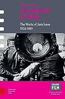 The Conscience of Cinema: The Works of Joris Ivens, 1926-1989 (Framing Film)