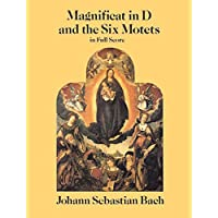 Bach: Magnificat in d and the Six Motets in Full Score: From the Bach-Gesellschaft Edition