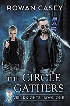 The Circle Gathers (Veil Knights Book 1) by [Casey, Rowan]