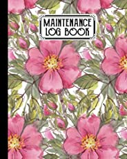 Maintenance Log Book: Floral Cover Design   Repairs And Maintenance Record Book for Home, Office, Construction