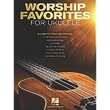 Worship Favorites for Ukulele: 25 Songs to Strum & Sing