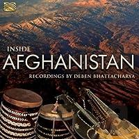 インサイド・アフガニスタン INSIDE AFGHANISTAN Recordings by Deben Bhattacharya [輸入盤]