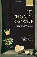 Sir Thomas Browne: The World Proposed