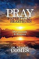 Pray for a Spiritual Heartburn: Devotionals & Prayers [並行輸入品]
