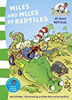 Miles and Miles of Reptiles. Based on the Characters Created by Dr Seuss (The Cat in the Hat's Learning Library)