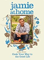 Jamie at Home: Cook Your Way to the Good Life by Jamie Oliver(2008-09-16)