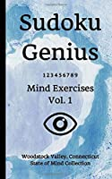 Sudoku Genius Mind Exercises Volume 1: Woodstock Valley, Connecticut State of Mind Collection