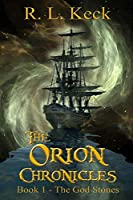 The Orion Chronicles: Book 1 - The God Stones