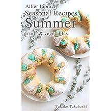 Seasonal Recipes Summer  ~fruits&vegetables~ Atelier Libra Seasonal Recipes collection