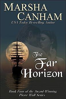 The Far Horizon (The Pirate Wolf series Book 4) by [Canham, Marsha]