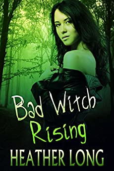 Bad Witch Rising (Chance Monroe Book 3) by [Long, Heather]