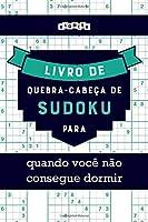 Livro de quebra-cabeça de Sudoku para quando você não consegue dormir