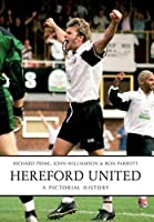 Hereford United: A Pictorial History