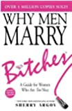 WHY MEN MARRY BITCHES: EXPANDED NEW EDITION - A Guide for Wo…