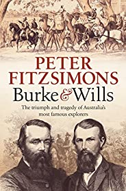 Burke and Wills: The triumph and tragedy of Australia's most famous explo