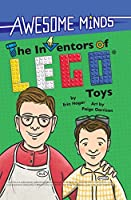 The Inventors of Lego Toys (Awesome Minds)