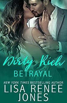 Dirty Rich Betrayal: Mia & Grayson by [Jones, Lisa Renee]