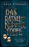 Das Raetsel der Kupfertoepfe: Herr Fuchs und Frau Elster ermitteln Band 2