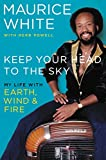 Keep Your Head to the Sky: My Life with Earth, Wind & Fire