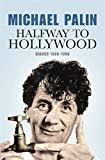 Halfway to Hollywood: Diaries 1980 to 1988