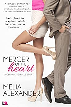 Merger of the Heart (Glenwood Falls Book 1) by [Alexander, Melia]