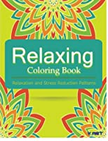 Relaxing Adult Coloring Book: Relaxation & Stress Reduction Patterns (Coloring Books for Adults)