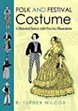 Folk and Festival Costume: A Historical Survey with Over 600 Illustrations (Dover Fashion and Costumes)