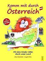 Komm mit durch Oesterreich. Mit dem Kinder-Atlas durch unser Land
