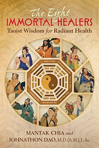 The Eight Immortal Healers: Taoist Wisdom for Radiant Health: Taoist Practices for Radiant Health