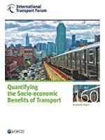 Itf Roundtable Reports Quantifying the Socio-Economic Benefits of Transport