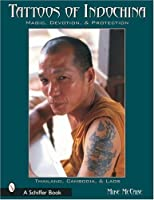Tattoos of Indochina: Magic, Devotion, & Protection by Michael McCabe(2002-08-01)