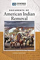 Documents of American Indian Removal (Eyewitness to History)