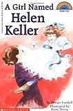 A Girl Named Helen Keller (Hello Reader!, Level 3)