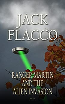 Ranger Martin and the Alien Invasion by [Flacco, Jack]