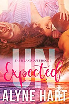 UNexpected: a mfm menage romance (The Island Duet Book 1) by [Hart, Alyne]
