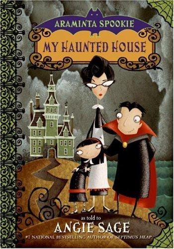 Araminta Spookie 1: My Haunted House
