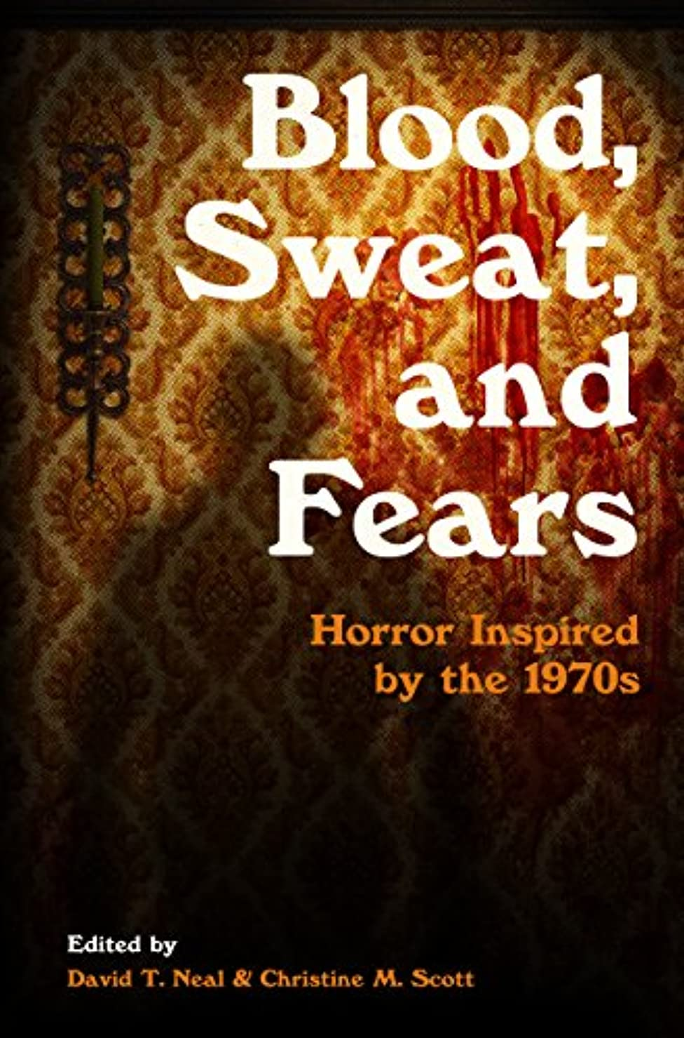 イサカきらきら安定したBlood, Sweat, and Fears: Horror Inspired by the 1970s (English Edition)