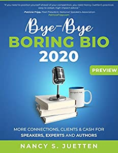 Bye-Bye Boring Bio 2020 Workbook PREVIEW: Guiding Speakers, Experts, and Authors to Attract Connections, Clients, and Cash in Today's Virtual World of Speaking and Podcast Guesting (English Edition)
