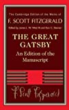 The Great Gatsby: The Manuscript Text (The Cambridge Edition of the Works of F. Scott Fitzgerald)