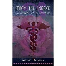 From the Annexe: an untold tale (Herbert West Series supplement Book 2)