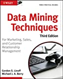 Data Mining Techniques: For Marketing, Sales, and Customer R…