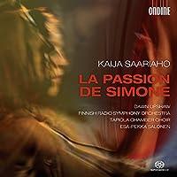 カイヤ・サーリアホ:オラトリオ「シモーヌの受難」他(Kaija Saariaho: La Passion de Simone)[SACD Hybrid]