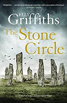 The Stone Circle: The Dr Ruth Galloway Mysteries 11 by [Griffiths, Elly]